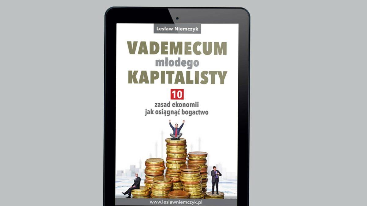 EBOOK (PDF): Vademecum młodego kapitalisty, 10 zasad ekonomii jak osiągnąć bogactwo